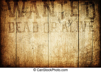 Old western wanted sign on wooden wall
