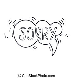 Word Sorry, Hand Drawn Comic Speech Bubble Template,...