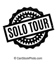 Solo Tour rubber stamp. Grunge design with dust scratches....