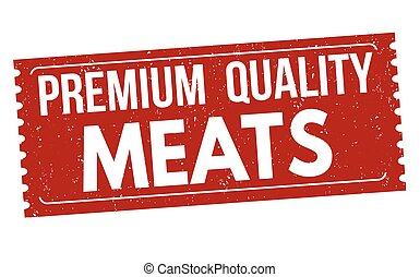 Premium quality meats sign or stamp