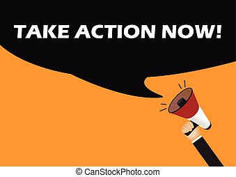 Hand holding megaphone to speech - Take action now