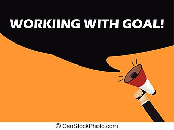 Hand holding megaphone to speech - working with goal