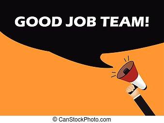 Hand holding megaphone to speech - Good job team