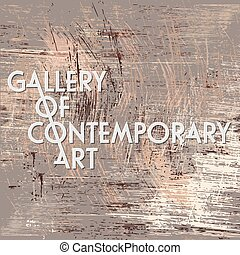 Abstract vector background and the words gallery of contemporary art