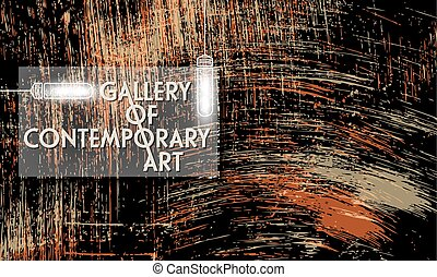 Vector abstract scratched background and the words gallery of contemporary art