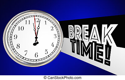 Break Time Clock Relax Stop Working 3d Illustration