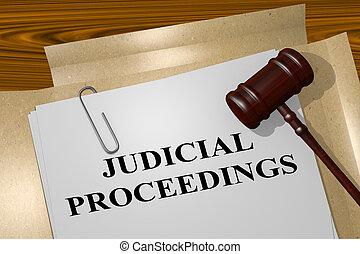 Judicial Proceedings concept - 3D illustration of 'JUDICIAL...