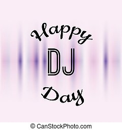 Holiday greetings illustration World Day DJ. Vector...
