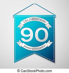 Blue pennant with inscription Ninety Years Anniversary...
