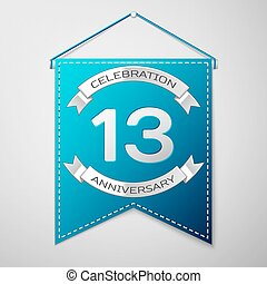 Blue pennant with inscription Thirteen Years Anniversary Celebration Design over a grey background. Silver ribbon. Colorful template elements for your birthday party. Vector illustration