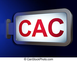 Stock market indexes concept: CAC on billboard background