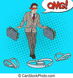 Pop Art Blindfolded Business Man Walking with Money Over the Traps. Investment Risk. Vector illustration