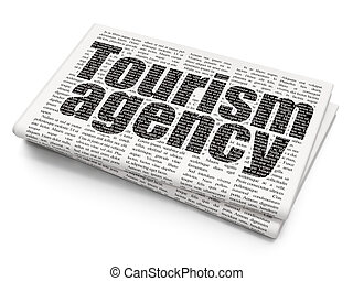 Tourism concept: Tourism Agency on Newspaper background -...