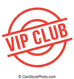 Vip Club rubber stamp. Grunge design with dust scratches....