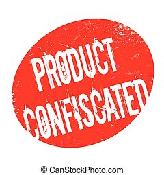 Product Confiscated rubber stamp. Grunge design with dust...