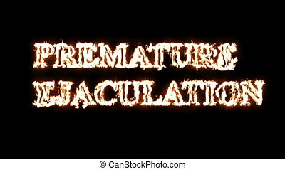 word premature ejaculation in fire - animation - word...