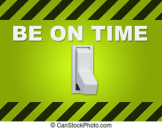 """Be on Time concept - 3D illustration of """"BE ON TIME"""" title..."""