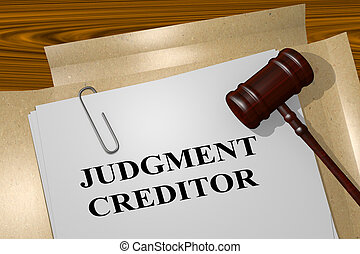Judgment Creditor concept - 3D illustration of 'JUDGMENT...