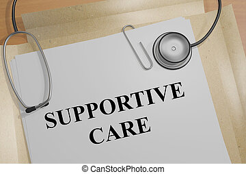 Supportive Care - medical concept