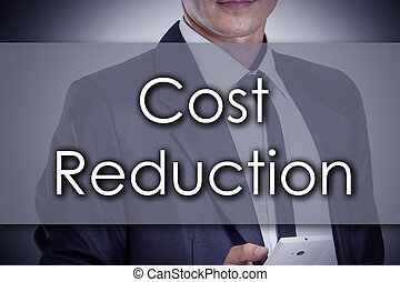 Cost Reduction - Young businessman with text - business concept