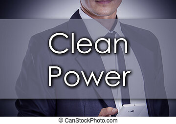 Clean power - Young businessman with text - business concept
