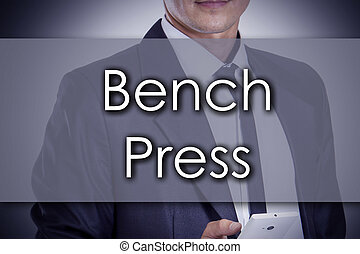 Bench Press - Young businessman with text - business concept...