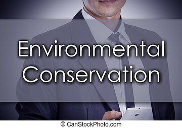 Environmental Conservation - Young businessman with text -...