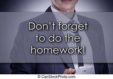 Don't forget to do the homework! - Young businessman with...