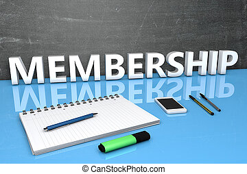Membership - text concept with chalkboard, notebook, pens...