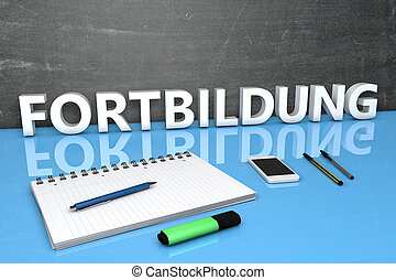 Fortbildung - german word for further education - text...
