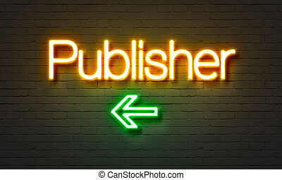 Publisher neon sign on brick wall background. - Publisher...