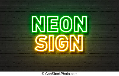 Neon sign on brick wall background.