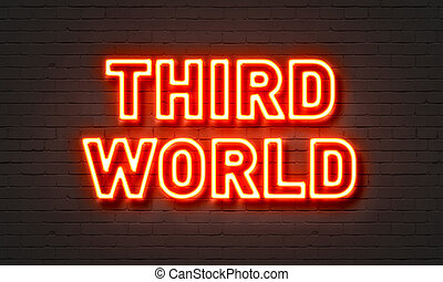 Third world neon sign on brick wall background. - Third...