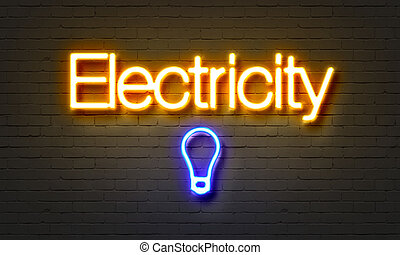 Electricity neon sign on brick wall background.