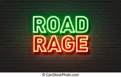 Road rage neon sign on brick wall background. - Road rage...