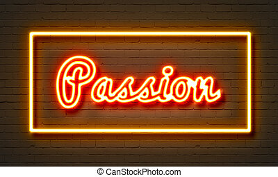 Passion neon sign on brick wall background.
