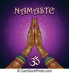 Namaste - Hands decorated greeting position...