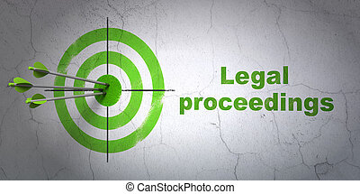 Law concept: target and Legal Proceedings on wall background