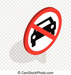 No car traffic sign isometric icon - No car or no parking...