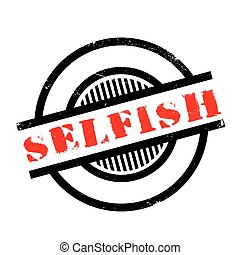 Selfish rubber stamp. Grunge design with dust scratches....
