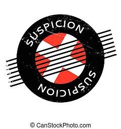 Suspicion rubber stamp. Grunge design with dust scratches....