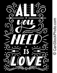 all you need is love - Hand drawn lettering All you need is...
