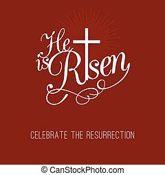 He is risen and cross, typographic design for easter and...