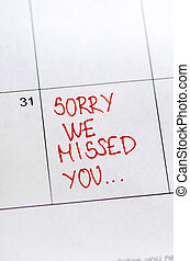 Sorry we missed you message on sticker note pin on calendar...