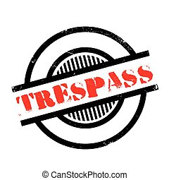 Trespass rubber stamp. Grunge design with dust scratches....