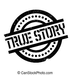 True Story rubber stamp. Grunge design with dust scratches....