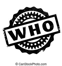Who rubber stamp. Grunge design with dust scratches. Effects...