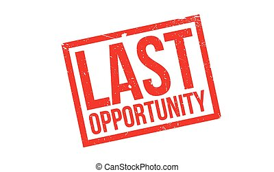 Last Opportunity rubber stamp