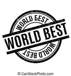 World Best rubber stamp. Grunge design with dust scratches....