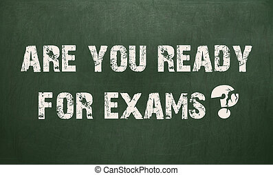 Are You Ready For Exams. chalkboard texture.
